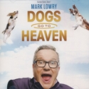 "Mark Lowry ""Dogs Go To Heaven"""
