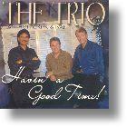 "Trio ""Havin` A Good Time"""