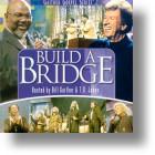 "Gaither Homecoming ""Build A Bridge"""