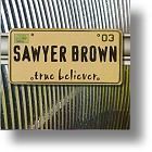 "Sawyer Brown ""True Believer"""