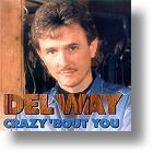 Del Way, Crazy `Bout You