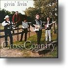 Cross Country, Givin`Livin`