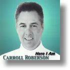 "Carroll Roberson ""Here I Am"""