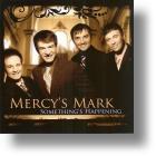 "Mercy's Mark, ""Something`s Happening"""