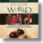"""Gaither Homecoming """"Joy To The World"""""""