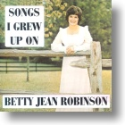 "Betty Jean Robinson ""Songs I Grew Up On"""