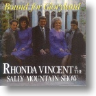 "Rhonda Vincent  & The Sally Mountain Show ""Bound For Gloryland"""
