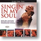 """Gaither Homecoming """"Singin` In My Soul"""""""