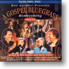 "Gaither Homecoming ""A Gospel Bluegrass Homecoming - Vol 1"""