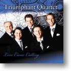 "Triumphant Quartet, ""Love Came Calling"""