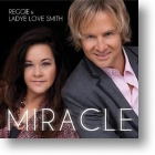 """Reggie and Ladye Love Smith """"Miracle"""""""