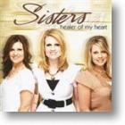 """Sisters """"Healer Of My Heart"""""""