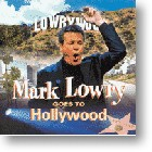 """Mark Lowry, """"Mark Lowry Goes To Hollywood"""""""