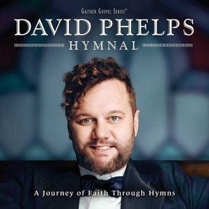 """DAVID PHELPS """"HYMNAL"""""""