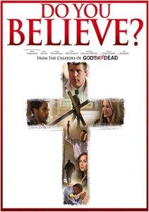 DO YOU BELIEVE?   Drama