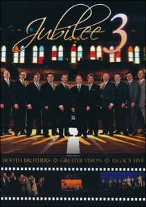 """Booth Brothers, Greater Vision, Legacy Five """"Jubilee 3"""""""