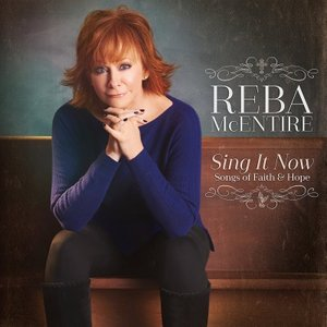 "Reba McEntire ""Sing It Now"""