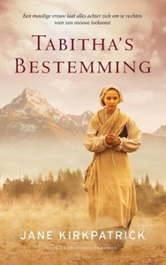 """Tabitha's bestemming"" | Jane Kirkpatrick | MCMS.nl"