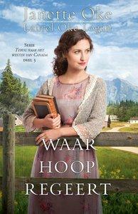 """""""Waar hoop regeert""""   Janette Oke & Laurel Oke Logan   MCMS.nl"""