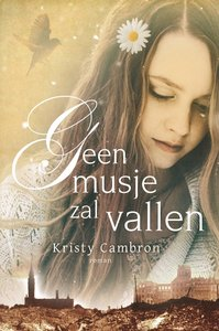 "MCMS.nl | ""Geen musje zal vallen"" |  Kristy Cambron"