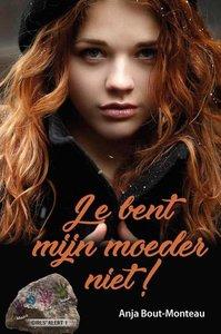 """JEUGDBOEK Anja Bout-Monteau """"Je bent mijn moeder niet"""""""