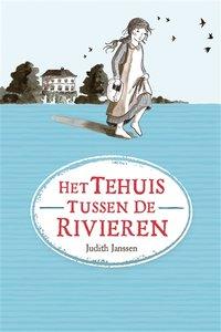 """KINDERBOEK Judith Janssen """"Het tehuis tussen de rivieren"""""""