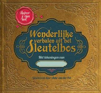 """CREATIEF Anneke van der Pol """"Wonderlijke verhalen van het sleutelbos"""""""