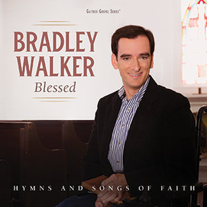 "CD Bradley Walker ""Blessed"""