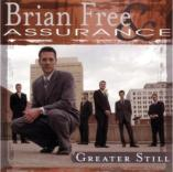 "CD Brian Free & Assurance ""Greater Still"" LIVE"