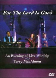 """DVD Terry MacAlmon """"For The Lord Is Good"""""""