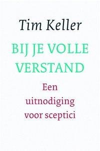 """GELOOFSOPBOUW Tim Keller """"Bij je volle verstand"""""""