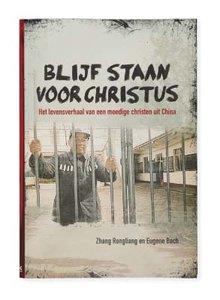 """GELOOFSOPBOUW Zhang Rongliang """"Blijven staan voor Christus"""""""