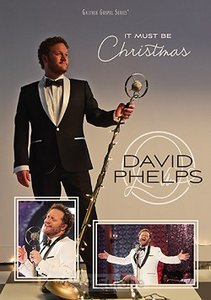 It Must Be Christmas DVD - David Phelps