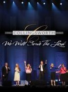 We Will Serve The Lord - Collingsworth Family | mcms.nl