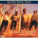 God is Good CD - Gaither Vocal Band | mcms.nl