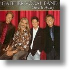 Give It Away CD - Gaither Vocal Band | mcms.nl