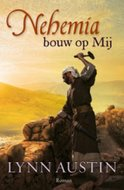 """Nehemia, bouw op Mij"" | Lynn Austin | MCMS.nl"