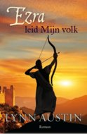 """Ezra, leid Mijn volk"" | Lynn Austin | MCMS.nl"